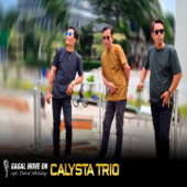 Gagal Move On - Calysta Trio