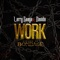 Work: Living in Bondage - Larry Gaaga & Davido lyrics
