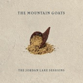 The Mountain Goats - 1 Samuel 15:23 (Jordan Lake Sessions Volume 1)