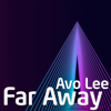Avo Lee - Far Away  artwork