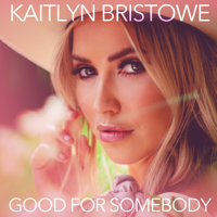Album Good for Somebody - Kaitlyn Bristowe