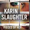 Karin Slaughter - Pieces of Her: A Novel artwork