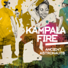 Kampala Fire EP - Ancient Astronauts