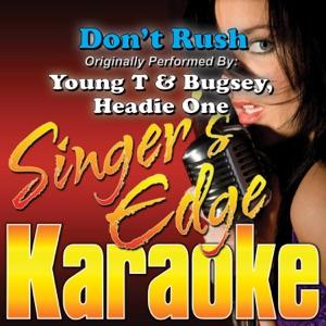 Singer's Edge Karaoke - Don't Rush (Originally Performed by Young T & Bugsey, Headie One) [Karaoke]