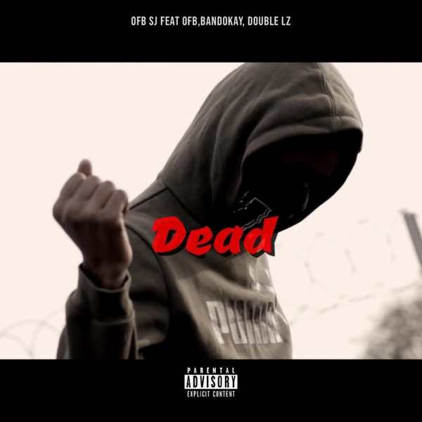 Dead (feat. OFB, Bandokay & Double Lz) - Single