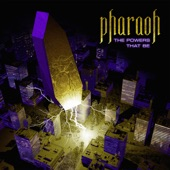 Pharaoh - When the World Was Mine