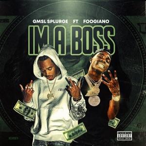 GMSL Splurge - Im a Boss feat. Foogiano