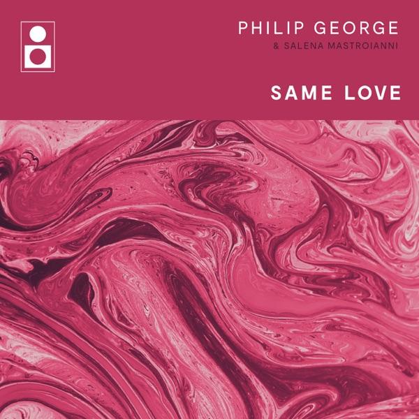 Philip George & Salena Mastroianni - Same Love