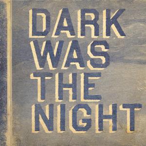 Various Artists - Dark Was the Night