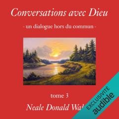 Conversations avec Dieu: Un dialogue hors du commun 3