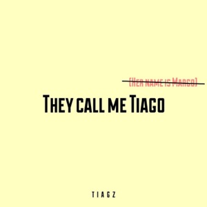 They Call Me Tiago (Her Name Is Margo) - Single