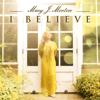 I Believe - Mary J Morton