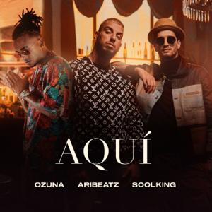 AriBeatz - Aquí feat. Ozuna & Soolking
