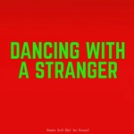 Dancing with a Stranger (feat. Sam Normani) - Single