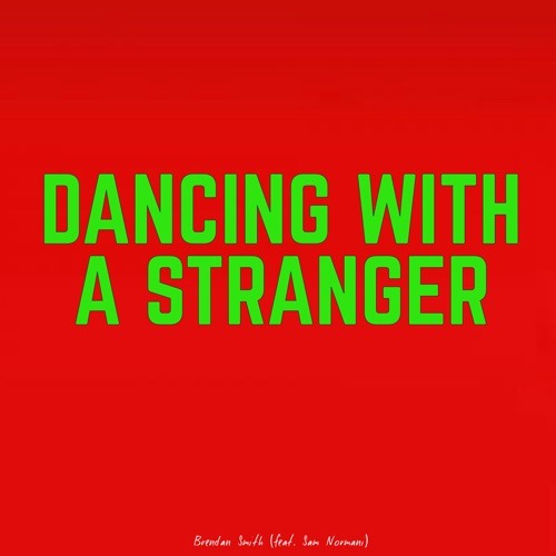 Brendan Smith - Dancing with a Stranger (feat. Sam Normani)