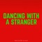 Dancing with a Stranger (feat. Sam Normani) - Brendan Smith lyrics