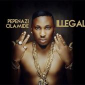 Illegal Feat. Olamide Pepenazi - Pepenazi