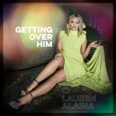 Getting Over Him  EP - Lauren Alaina