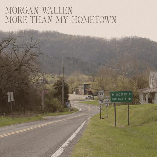 More Than My Hometown - Morgan Wallen