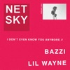 I Don't Even Know You Anymore (feat. Bazzi & Lil Wayne) - Single, Netsky