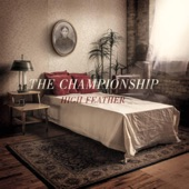 The Championship - My Heart Goes Out to You