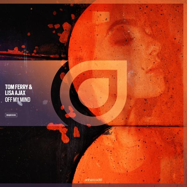 Tom Ferry & Lisa Ajax - Off My Mind