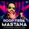 Roop Tera Mastana Single