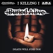 Buried Alive - I Killing I
