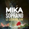 Le Coeur Holiday (feat. Soprano) by MIKA