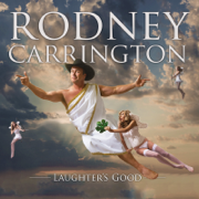 Laughter's Good - Rodney Carrington - Rodney Carrington