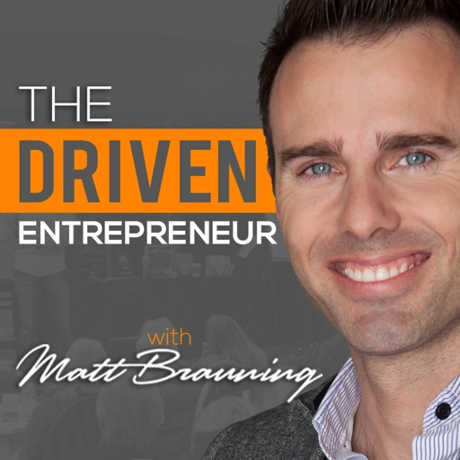 Cover image of The Driven Entrepreneur with Matt Brauning