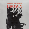 Martin Garrix - Drown (feat. Clinton Kane) artwork