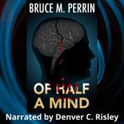 Of Half a Mind