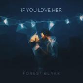 Forest Blakk - If You Love Her