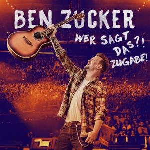 Ben Zucker - Wer sagt das?! Zugabe!