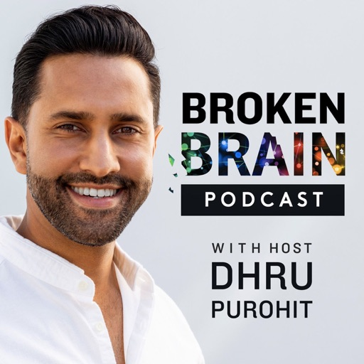 Cover image of Broken Brain with Dhru Purohit
