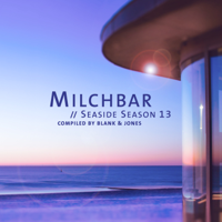 Blank & Jones - Milchbar - Seaside Season 13 artwork