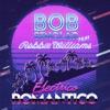 Electrico Romantico (feat. Robbie Williams) - Single, Bob Sinclar