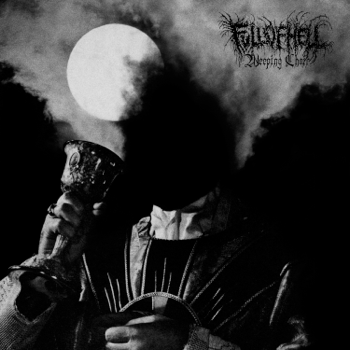 Weeping Choir Full of Hell album songs, reviews, credits