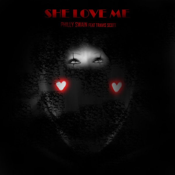 She Love Me (feat. Travis Scott) - Single