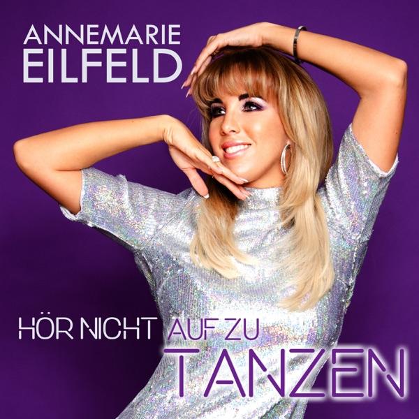 Annemarie Eilfeld mit Hör nicht auf zu tanzen