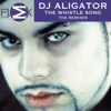 DJ Aligator - The Whistle Song (Remixes) artwork
