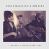 Lucas Masciano - Siempre y Cuando Sobre Todo (feat. Rozalén) ilustración