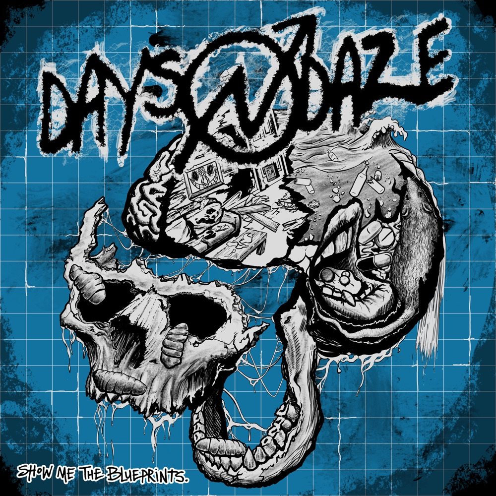 Show Me the Blueprints by Days N Daze