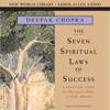 Deepak Chopra - Seven Spiritual Laws of Success: A Practical Guide to the Fulfillment of Your Dreams  artwork