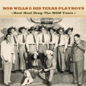 Bob Wills & His Texas Playboys - Bubbles In My Beer