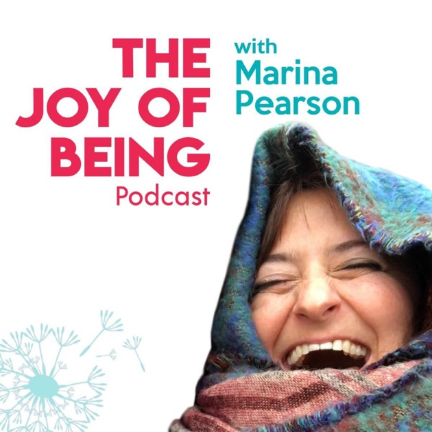 The Joy Of Being By Marina Pearson On Apple Podcasts