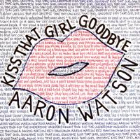 Aaron Watson - Kiss That Girl Goodbye artwork
