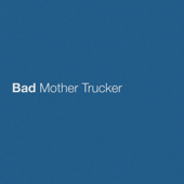 Bad Mother Trucker - Eric Church