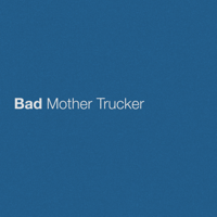 Album Bad Mother Trucker - Eric Church
